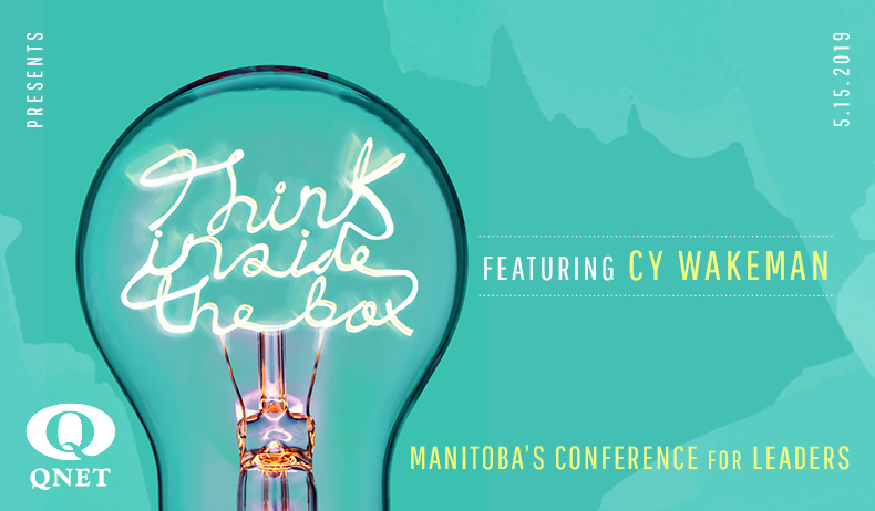 QNET Presents - Think Inside the Box - Manitoba's Conference for Leaders - Wednesday, May 15, 2019