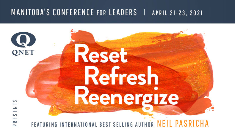 QNET Presents - Reset, Refresh, Reenergize - Manitoba's Conference for Leaders - Wednesday, May 19, 2021